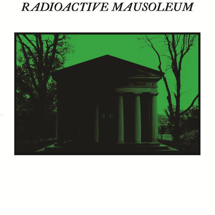 Radioactive Mausoleum