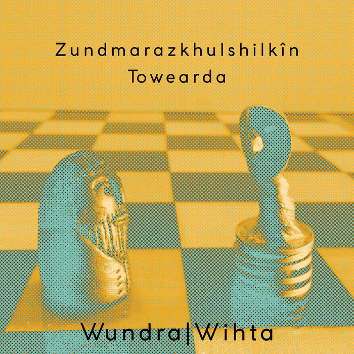 Wundra|Wihta (Split with Towearda)