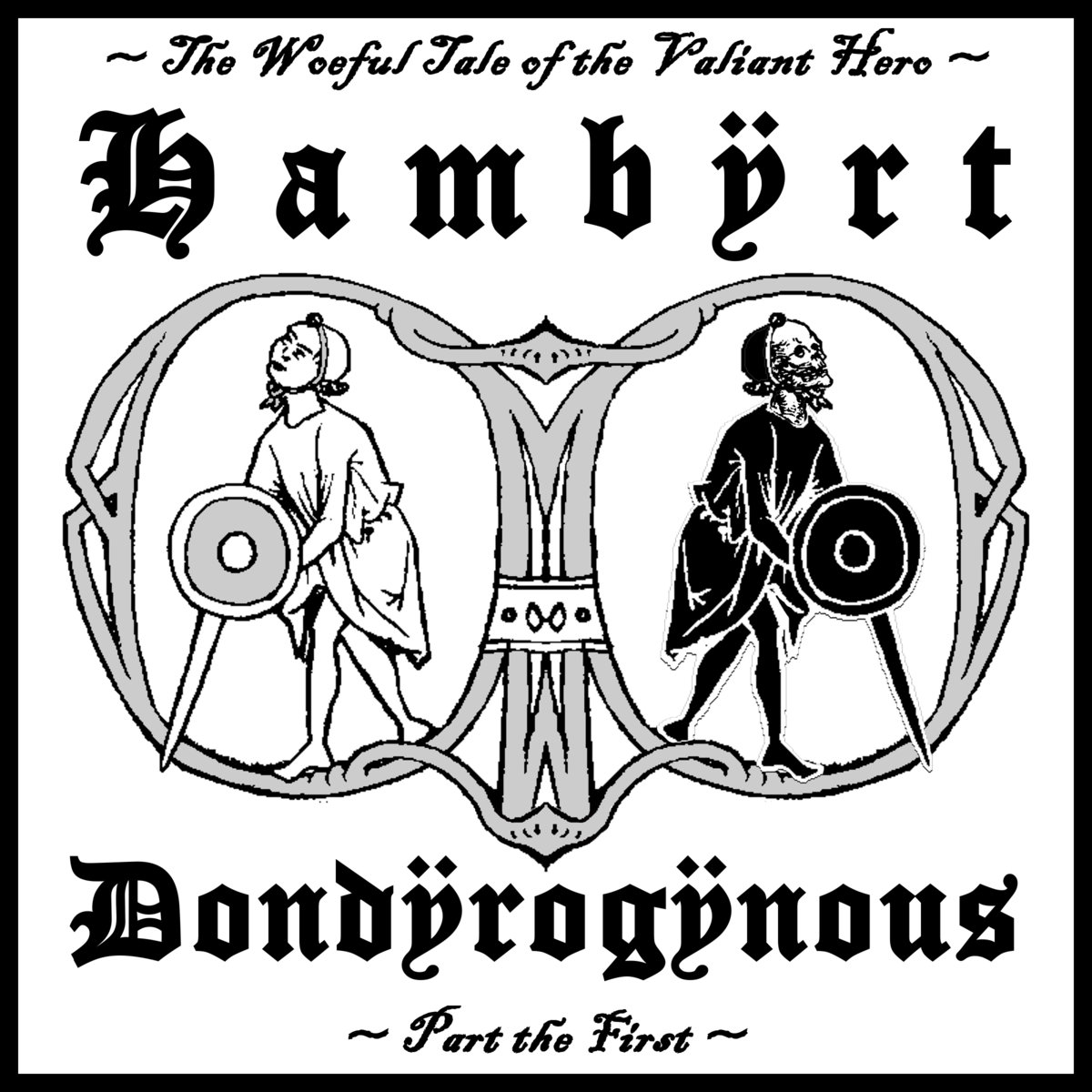 The Woeful Tale Of Hambert Donderogenous, Part The First