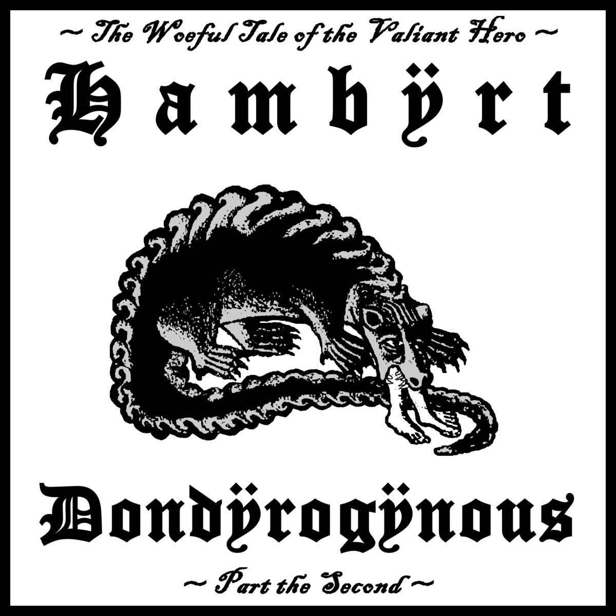 The Woeful Tale Of Hambert Donderogenous, Part The Second
