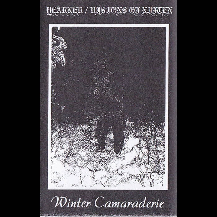 Winter Camaraderie (Split with Yearner)