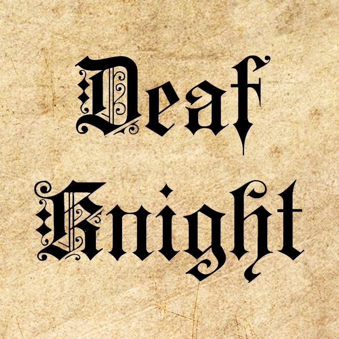 Deaf Knight